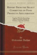 Report from the Select Committee on Food Products Adulteration, Vol. 12 :...