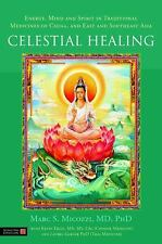 Celestial Healing: Energy, Mind and Spirit in Traditional Medicines of China and
