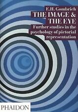 The Image and the Eye : Further Studies in the Psychology of Pictorial ... by...