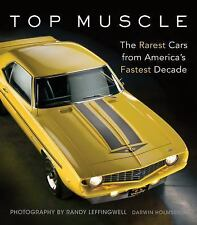 TOP MUSCLE The Rarest Cars from America's Fastest Decade by Darwin Holmstrom NEW