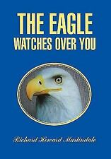 THE EAGLE WATCHES OVER YOU - RICHARD MARTINDALE (HARDCOVER) NEW