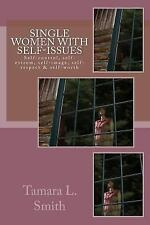 Single Women with Self-Issues : Self-control, self-esteem, self-image,...