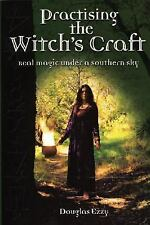 Practising the Witch's Craft : Real Magic under a Southern Sky (2005, Paperback)