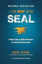 The Way of the SEAL * Think Like an  Warrior, Lead & Succeed by Mark Divine