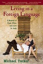 Living in a Foreign Language: A Memoir of Food, Wine, and Love in Italy - Tucker