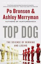 Top Dog: The Science of Winning and Losing Bronson, Po, Merryman, Ashley