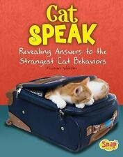 Cats Rule!: Cat Speak : Revealing Answers to the Strangest Cat Behaviors by...