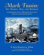 Mark Twain: His Words, Wit, and Wisdom, Rasmussen, R. Kent, Good Book