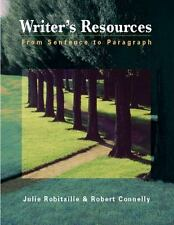 Writer's Resources : From Sentence to Paragraph by Julie Robitaille and...