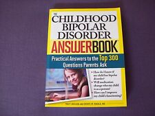 The Childhood Bipolar Disprder Answerbook Answers To The Top 300 Questions