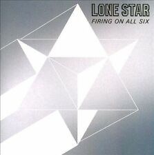 Firing on All Six by Lone Star (CD, Oct-2011, Rock Candy)