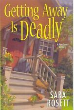 Getting Away Is Deadly by Sara Rosett (2008, Hardcover)
