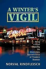 A Winter's Vigil: Being a Novel Depicting the Involuntary Apprenticeship of Theo