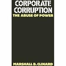 Corporate Corruption: The Abuse of Power by Clinard, Marshall