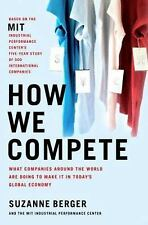 How We Compete: What Companies Around the World Are Doing to Make it in Today's