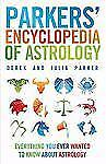 Parkers' Encyclopedia of Astrology: Everything You Ever Wanted to Know About Ast