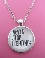 Semi Colon Never Stop Fighting ; Silver Necklace New Mental Health Awareness