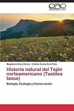 Historia Natural Del Tej�n Norteamericano by Rivas Garc�a Magdalena and...