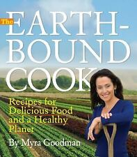 The Earthbound Cook: 250 Recipes for Delicious Food and a Healthy Planet, Goodma