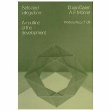 Sets and Integration an Outline of the Development by D. van Dalen (2011,...