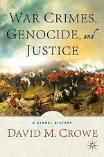 War Crimes, Genocide, and Justice : A Global History by David M. Crowe (2014,...