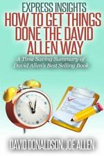 Express Insights : How to Get Things Done -The David Allen Way: a Time Saving...