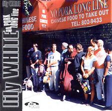 Lily White-No Pork Long Line  CD NEW