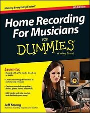 Home Recording for Musicians for Dummies by Jeff Strong (2014, Paperback)