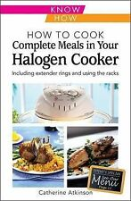 How to Cook Complete Meals in Your Halogen Cooker, Kno