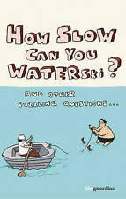 GUARDIAN,THE-HOW SLOW CAN YOU WATERSKI?  BOOK NEW