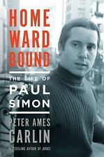 NEW - Homeward Bound: The Life of Paul Simon by Carlin, Peter Ames