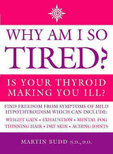 Why am I So Tired?: Is Your Thyroid Making You Ill? by Martin Budd Paperback