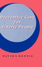 Preventive Care for Elderly People by David C. Kennie (1993, Hardcover)