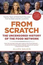 From Scratch: The Uncensored History of the Food Network by Salkin, Allen
