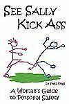 See Sally Kick Ass : A Woman's Guide to P by Fred Vogt (Paperback)
