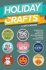 Holiday Crafts : 196 Crafts for Mother's Day, Father's Day, Valentines Day,...