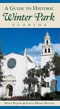 History and Guide Ser.: A Guide to Historic Winter Park by Gayle Prince...