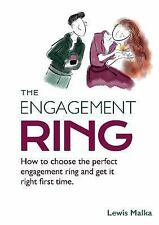 The Engagement Ring : How to Choose the Perfect Engagement Ring and Get It...