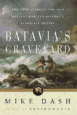 Batavia's Graveyard: The True Story of the Mad Heretic Who Led History's Bloodie