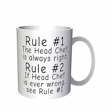 Rule 1 The Head Chef Is Always Right Rule 2 see Rule 1 Mug 11oz Funny D33
