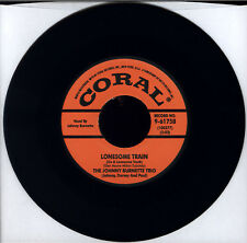 """JOHNNY BURNETTE TRIO Lonesome Train/ I Just Found Out 7"""" 45 VINYL NEW ROCKABILLY"""