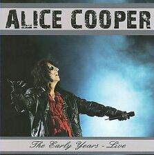 The Early Years: Live by Alice Cooper (CD, Aug-2009, IMV Blueline)