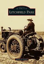Litchfield Park (Images of America (Arcadia Publishing)) by Crouch, Celeste S.