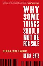 Oxford Political Philosophy Ser.: Why Some Things Should Not Be for Sale :...