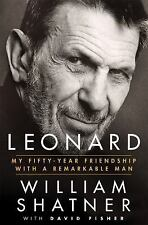 Leonard Nimoy My Fifty Year Friendship with a Remarkable Man by William Shatner