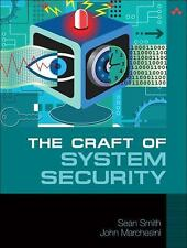 The Craft of System Security by John Marchesini and Sean Smith (2007, Paperback)