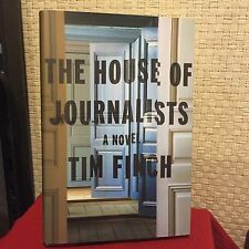 The House of Journalists : A Novel by Tim Finch HC DJ 1st/1st Free Shipping