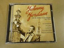 CD / JOHNNY JORDAAN - ALS DE JORDAAN IN ANTWERPEN ZOU STAAN
