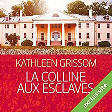 LIVRE AUDIO EBOOK La colline aux esclaves Kathleen Grissom PAS DE CD NI PAPIER