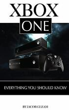 Xbox One: Everything You Should Know by Jacob Gleam (2015, Paperback)